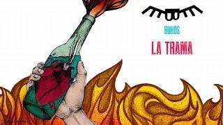 Buhos - La Trama (Lyrics)