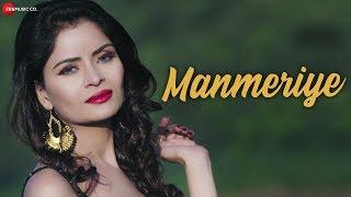Manmeriye - Official Music Video   Gehana Vasisth & Navneet Razdan   Mananveer Bagga   Imran Shahid