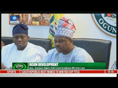 Ogun Development: Gov. Amosun Signs Anti-Land Grabbing Bill Into Law