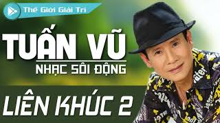 nhac-song-tuan-vu-lien-khuc-tuan-vu-2-nhac-vang-remix-nghe-hoai-khong-thay-chan