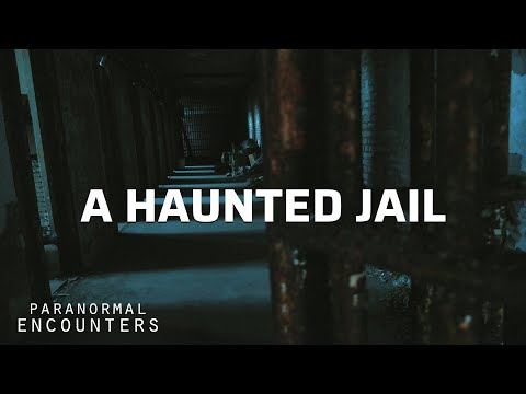 A Haunted Jail