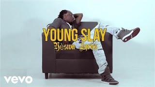 Young Slay - Yèswa (Lyric Video)