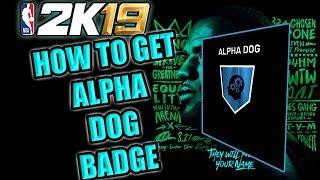 BEST WAY TO GET ALPHA DOG BADGE - NBA 2K19 TUTORIAL