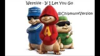 Westlife - If I Let You Go (Chipmunk Version)