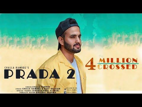 Prada 2 Lyrically Video Latest Punjabi Song 2018 Challa Kamboz