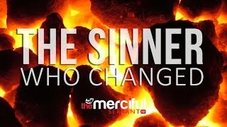 The Sinner Who Changed - True Story - MercifulServant