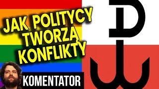 Dlaczego i Jak Politycy Dzielą Polaków i Skłócają Osoby LGBT i Patriotów – Analiza Komentator Wybory