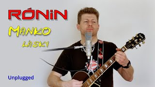 Video RÓNIN - Manko lásky (Unplugged)