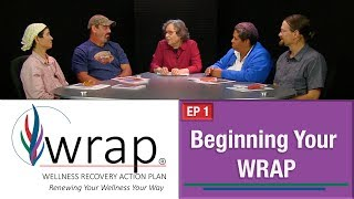 WRAP - Wellness Recovery Action Plan: Ep 1 - Beginning Your WRAP