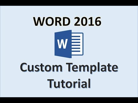 Word 2016 – Template Tutorial – How to Create Custom Templates in Microsoft Office 365 on Windows