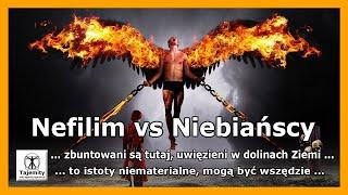 Nefilim vs Niebiańscy – zbuntowani są tutaj, uwięzieni w dolinach Ziemi…