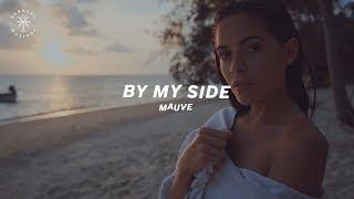 Mauve - By My Side (Lyrics)