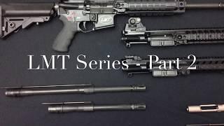 LMT MRP, MRP COB, LM8 and LM8CQB - Part 2