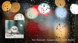 New Horizons - Summer Rain (ArchX Remix) [Summer Melody]