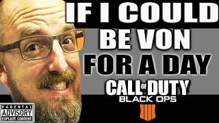 IF I Could Be DAVID VONDERHAAR For a Day...BLACK OPS 4 would be Great! New BO4 Update