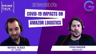 Prime Talk Podcast Video – Refael Elbaz, CEO of UNICARGO on The Coronavirus Impact on Logistics