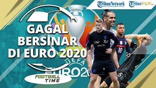 FOOTBALL TIME: Deretan Pemain Bintang Gagal Bersinar di EURO 2020