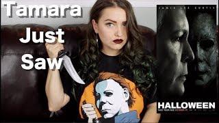 Halloween (2018) - Tamara Just Saw