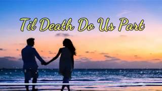 Til Death Do Us Part   Brian Nhira (Lyrics & Terjemahan)