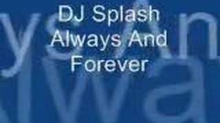 DJ Splash - Always and Forever
