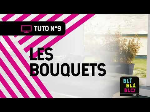 Trucs & Astuces BLI BLA BLO: Les bouquets