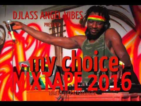 My Choice Mixtape Feat.Vybz KartelChronixxJah Cure Morgan Heritage ProtojeCecile&More(Sep.2016)