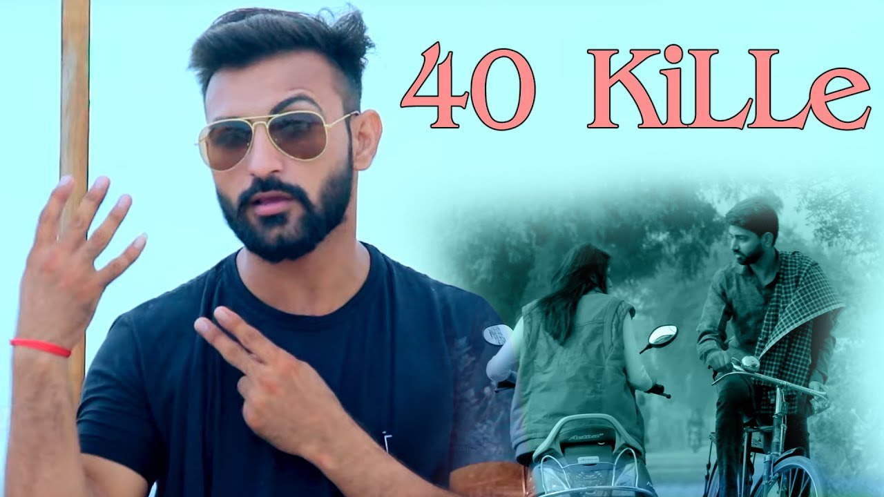 40 KILLE - Satpal Gujjar Feat B Bhatia - NEW HARYANVI HIT SONGS 2019 - Video,Mp3 Free Download