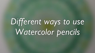 How To Use Your Watercolor Pencils