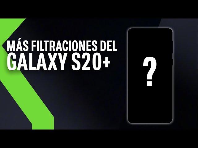 GALAXY S20 PLUS: Nuevas imágenes filtradas confirman cuatro cámaras y un cambio de nombre