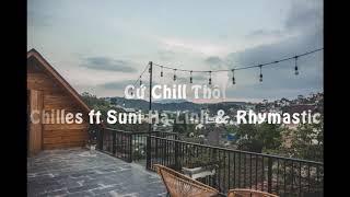 [1 Hour] Cứ Chill Thôi - Chillies ft Suni Hạ Linh & Rhymastic