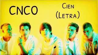 CNCO- CIEN( letra ).