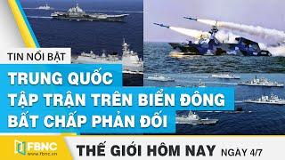 Tin thế giới nổi bật 4/7/2020| Trung Quốc tiến hành tập trận trên Biển Đông bất chấp phản đối | FBNC
