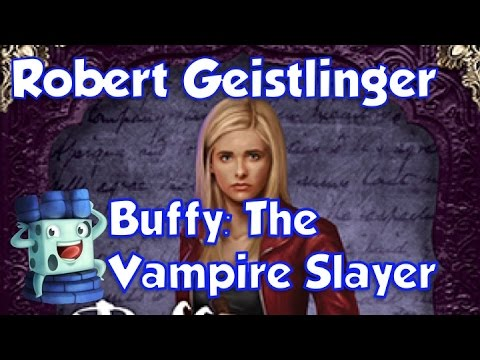 Buffy The Vampire Slayer Review - with Robert Geistlinger
