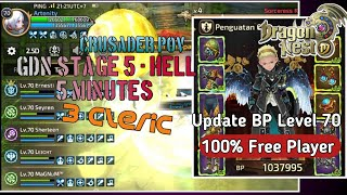 GDN Stage 5-Hell 5 Minutes Crusader POV + Update BP Level 70 100% Free Player Dragon Nest M