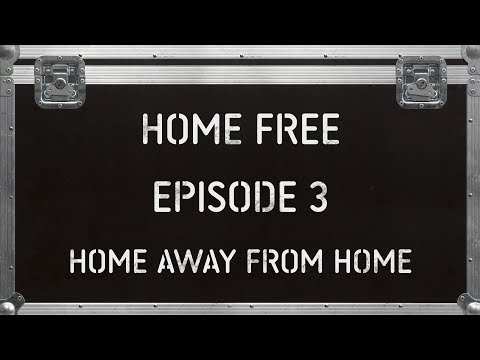 Home Free - Home Away From Home - Episode 3