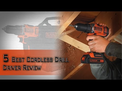 5 Best Cordless Drill Driver Review | Best Power Drill 2017 | Top Rated Cordless Drills for Home
