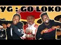 YG - Go Loko ft. Tyga, Jon Z Reaction