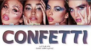 Little Mix - Confetti (Color Coded Lyrics)