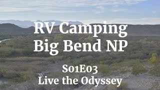 Rio Grande Village RV Camping  - Big Bend National Park Texas  - S01E03 Live the Odyssey