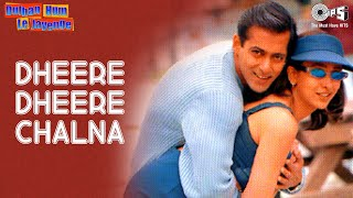 Dheere Dheere Chalna Dulhan Hum Le Jayenge Salman &amp Karisma Alka Yagnik &amp Sonu Nigam