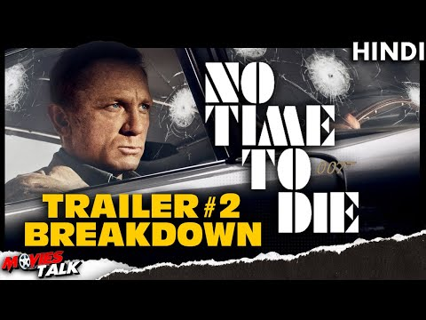 NO TIME TO DIE : Trailer 2 Breakdown [Explained In Hindi]