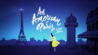 An American in Paris at the Sacramento Community Center Theater MAY 16-27, 2018.