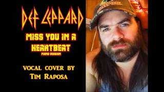 TIM RAPOSA   DEF LEPPARD    MISS YOU IN A HEARTBEAT (PIANO VERSION)   VOCAL COVER