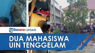 Video Kronologi 2 Mahasiswa UIN Lampung Tenggelam, Bermula dari Rayakan Ultah hingga Lempar Sepatu