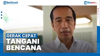 Bencana NTB dan NTT, Jokowi Instruksikan Gerak Cepat Penanganan Korban Terdampak
