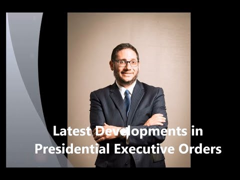 Latest Developments in Presidential Executive Orders
