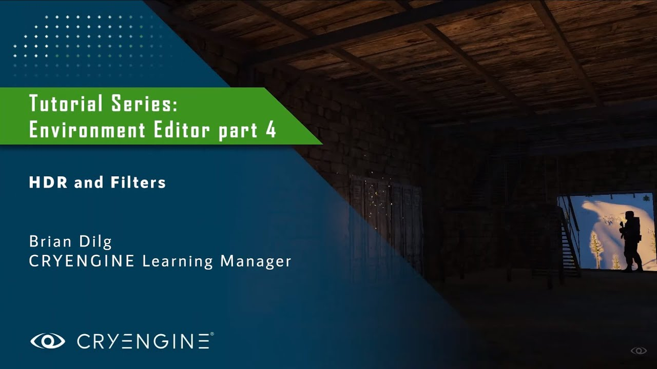 CRYENGINE Environment Editor Tutorial - Part 4: HDR and Filters