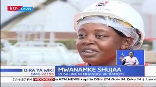 Mwanamke Shujaa: Rosaline ni mhandisi vifaameme shupavu