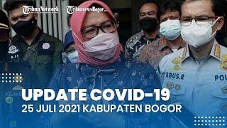 Update Covid-19 25 Juli 2021 Kabupaten Bogor, Bertambah 352 Positif Baru, 18 Meninggal, 608 Sembuh