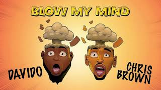 Davido Ft. Chris Brown   Blow My Mind (Clean Official Audio)